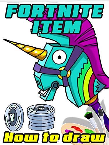 Draw Fortnite Items: Learn to draw Med Kit, Rainbow Smash, Skateboard,Stink Bomb,Supply Drop, Vending Machine (English Edition)