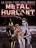 Métal Hurlant - Le Futur c'est déjà demain