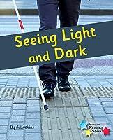 Seeing Light and Dark: Phonics Phase 4 (Reading Stars Phonics)
