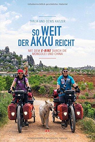 So weit der Akku reicht: Mit dem E-Bike durch die Mongolei und China