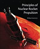Principles of Nuclear Rocket Propulsion by William J. Emrich Jr. (2016-08-08)