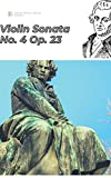 Beethoven Violin Sonata No. 4 in A minor, Op. 23 sheet music score (Beethoven's violin sonatas) (English Edition)