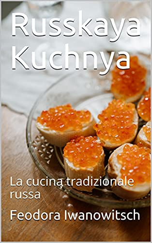 Russkaya Kuchnya: La cucina tradizionale russa