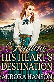 Finding his Heart's Destination: A Historical Western Romance Book