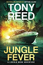 JUNGLE FEVER: A Fast-Paced Action adventure Thriller (A Lincoln Monk Adventure)