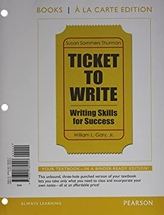 Ticket to Write: Writing Skills for Success, Books a la Carte Plus MyWritingLab with eText -- Access Card Package by Susan Sommers Thurman (2014-08-10)