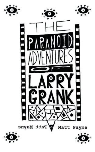 The Paranoid Adventures of Larry Grank
