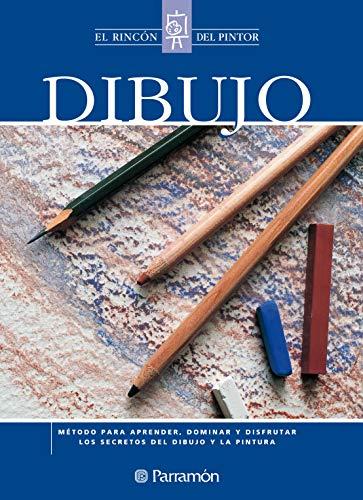 Dibujo: Método para aprender, dominar y disfrutar los secretos del dibujo y la pintura (El rincón del pintor)