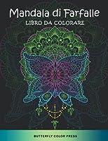 Mandala di Farfalle Libro da Colorare: Libro da Colorare per Adulti