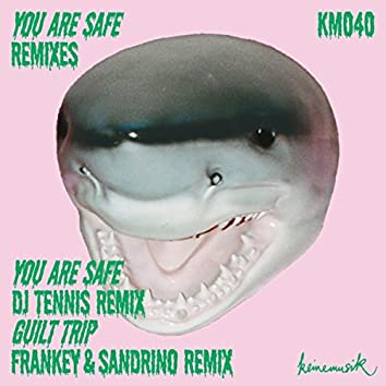 You Are Safe Remixes 1