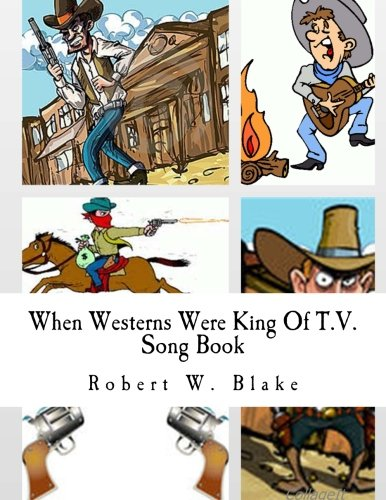 When Westerns Were King Of T.V.: Song Book
