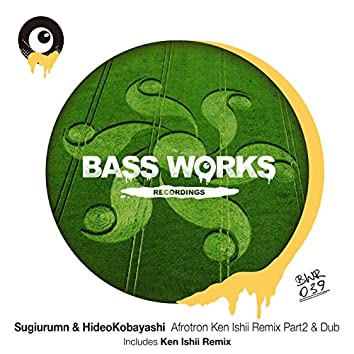 Afrotron Ken Ishii Remix Part2 & Dub