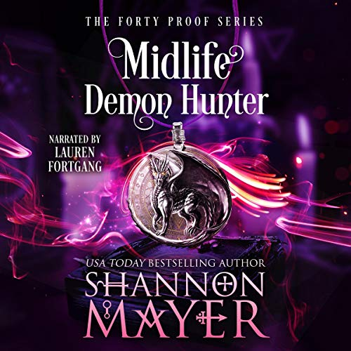 Midlife Demon Hunter: The Forty Proof Series, Book 3