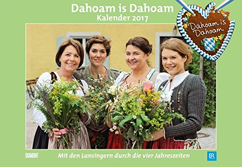 Dahoam is Dahoam 2017 - Broschürenkalender - Wandkalender - mit Jahresplaner - Format 42 x 29 cm