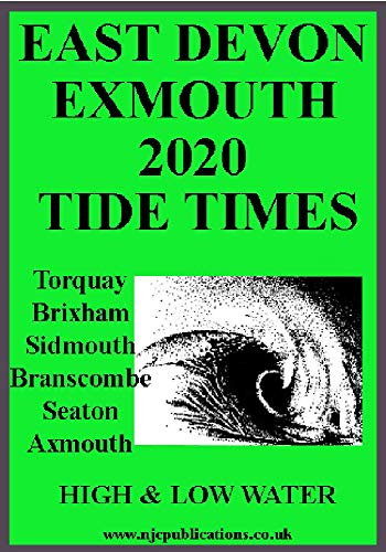 2020 TIDE TIMES – EAST DEVON – EXMOUTH (2020 TIDE TIME TABLES)
