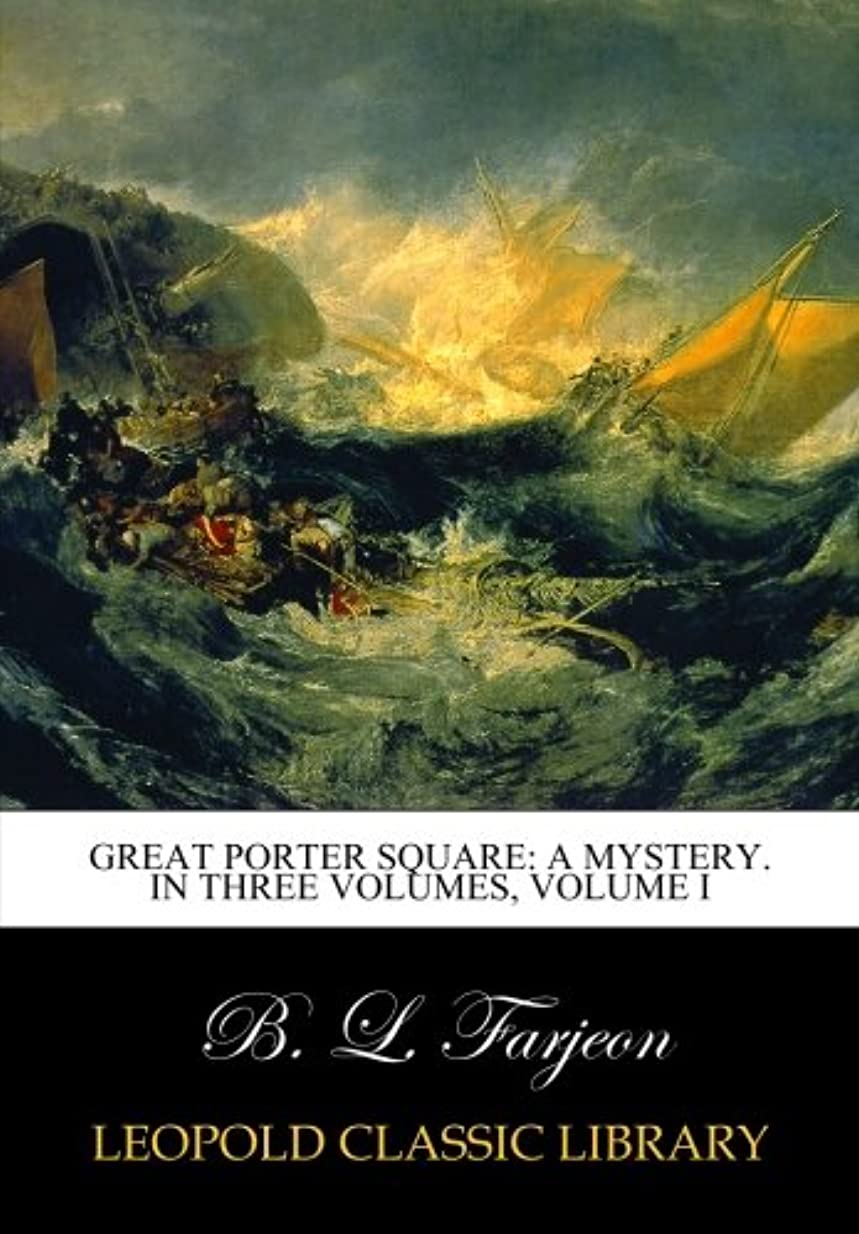 ペデスタル杖彫刻家Great Porter square: a mystery. In three volumes, Volume I