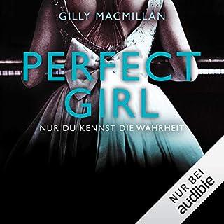 Perfect Girl: Nur du kennst die Wahrheit                   Autor:                                                                                                                                 Gilly Macmillan                               Sprecher:                                                                                                                                 Vanida Karun                      Spieldauer: 11 Std. und 29 Min.     169 Bewertungen     Gesamt 4,2