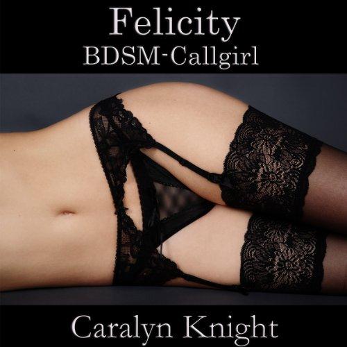 Felicity: BDSM-Callgirl (German Edition) Titelbild