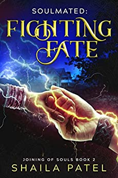 Fighting Fate (Joining of Souls Book 2) by [Shaila Patel]