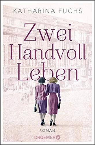 Buchseite und Rezensionen zu 'Zwei Handvoll Leben: Roman' von Katharina Fuchs