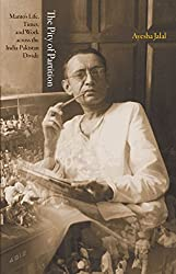 The Pity of Partition: Manto\'s Life, Times, and Work across the India-Pakistan Divide (The Lawrence Stone Lectures, 5)