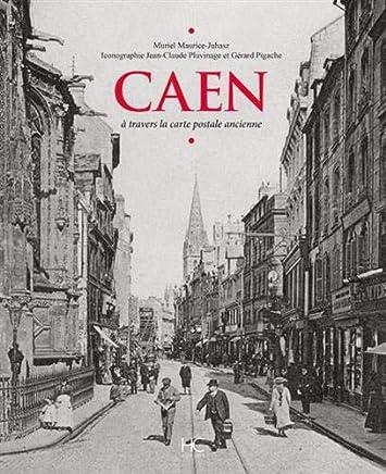 Caen à travers la carte postale ancienne