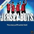 Jersey Boys (The Story of Frankie Valli)