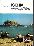 Ischia: Kennen und lieben - Horst Fuchs