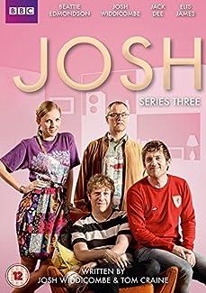Josh - Series Three