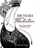 500 Years of Illustration: From Albrecht Dürer to Rockwell Kent (Dover Fine Art, History of Art)