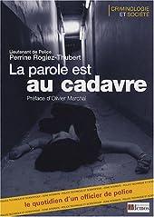 La parole est au cadavre - Le quotidien d'un officier de police de Perrine Rogiez-Thubert