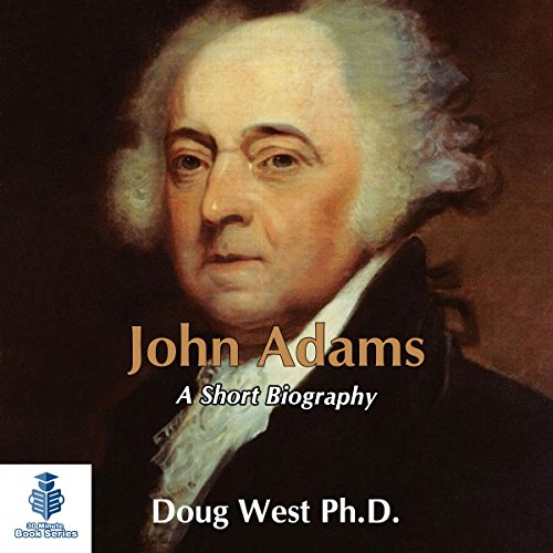 John Adams - A Short Biography audiobook cover art