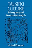Talking Culture: Ethnography and Conversation Analysis (Conduct and Communication)