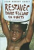 Restavec - Enfant-esclave à Haïti : Une autobiographie