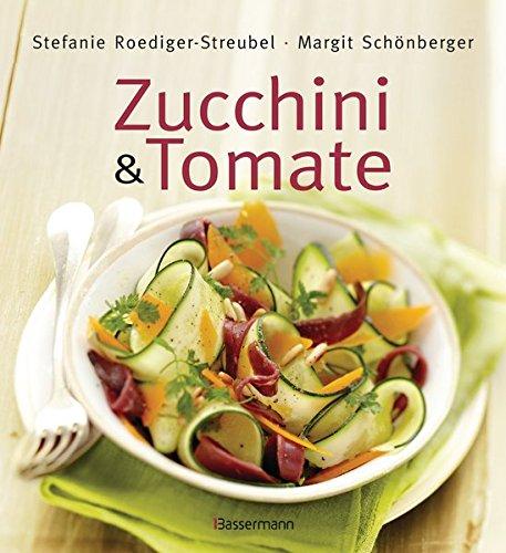 Zucchini und Tomate: Die besten Rezepte