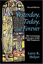 Yesterday, Today, and Forever: The Continuing Relevance of the Old Testament, Second Edition