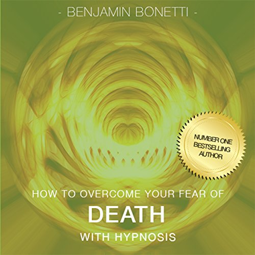 How to Overcome Your Fear of Death with Hypnosis cover art