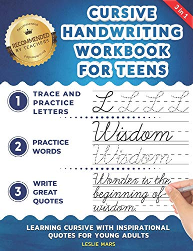 Cursive Handwriting Workbook for Teens: Learning Cursive with Inspirational Quotes for Young Adults, 3 in 1 Cursive Tracing Book Including over 130 Pages of Exercises with Letters, Words and Sentences
