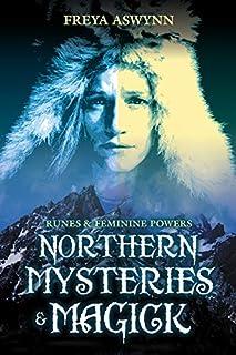 Northern Mysteries Magick: Runes & Feminine Powers