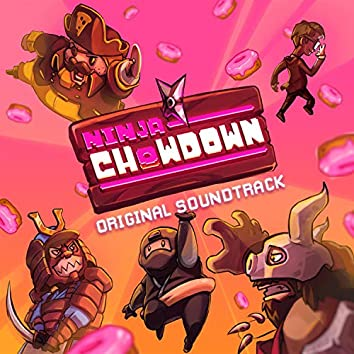 Ninja Chowdown (Original Soundtrack)