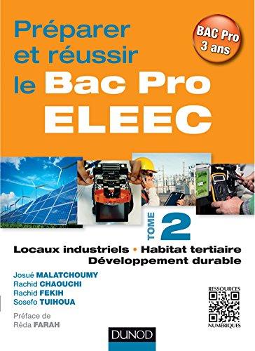 Preparer Et Reussir Le Bac Pro Eleec T2 T2 Locaux Industriels Habitat Tertiaire Et Developpement Durable