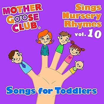 Mother Goose Club Sings Nursery Rhymes Vol. 10: Songs for Toddlers