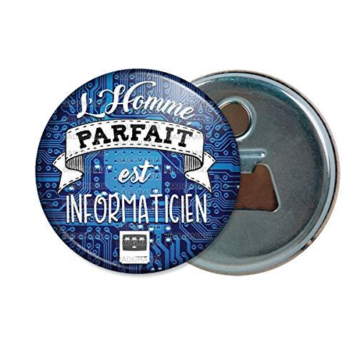 Décapsuleur Aimanté Magnet l'homme Parfait est INFORMATICIEN Humour Métier Idée Cadeau Ouvre Bouteille Refrigerateur