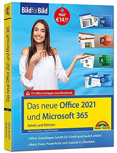 Office 2021 und Microsoft 365: Bild für Bild erklärt - Word, Excel, PowerPoint und Outlook - Komplett in Farbe - Perfekt für Einsteiger und Fortgeschrittene
