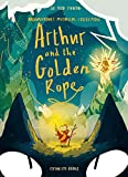 Arthur and the Golden Rope: 1 (Brownstone's Mythical Collection, 1)