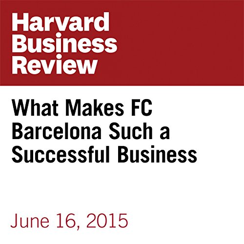 What Makes FC Barcelona Such a Successful Business audiobook cover art