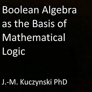 Boolean Algebra as the Basis of Mathematical Logic audiobook cover art