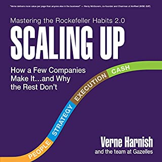 Scaling Up     How a Few Companies Make It...and Why the Rest Don't, Rockefeller Habits 2.0              Written by:                                                                                                                                 Verne Harnish                               Narrated by:                                                                                                                                 Spencer Cannon                      Length: 8 hrs and 49 mins     37 ratings     Overall 4.6