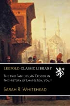 The two Families; An Episode in the History of Chapelton, Vol. I
