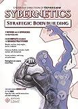Sybernetics, Strategic Bodybuilding